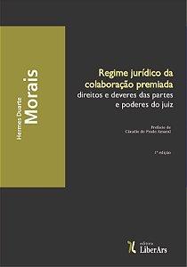 Regime jurídico de colaboração premiada: direitos e deveres das partes e poderes do juiz