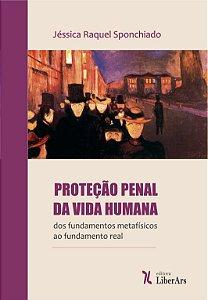 Proteção penal da vida humana: dos fundamentos metafísicos ao fundamento real