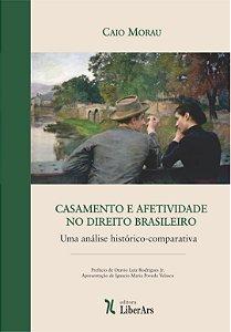 Casamento e afetividade no direito brasileiro: uma análise histórico-comparativa