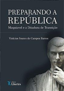 Preparando a República: Maquiavel e a ditadura de transição