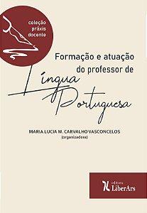 Formação e atuação do professor de Língua Portuguesa