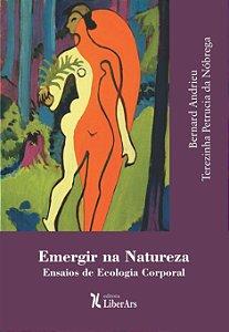 Emergir na Natureza - ensaios de ecologia corporal