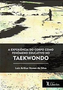 Experiência do corpo como fenômeno educativo no Taekwondo, A