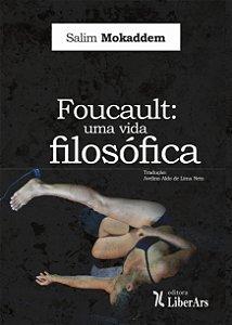 Foucault: uma vida filosófica