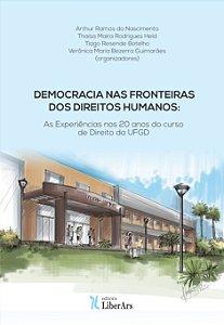Democracia nas Fronteiras dos Direitos Humanos: as experiências nos 20 anos do curso de direito da UFGD