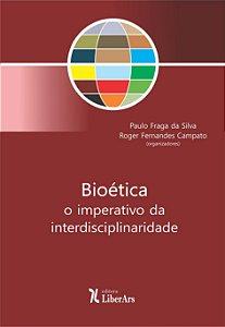 Bioética: Imperativo da interdisciplinaridade