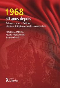 """""""1968 - 50 anos depois - Culturas – Artes – Políticas:  utopias e distopias do mundo contemporâneo """""""