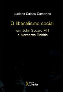 Liberalismo Social em John Stuart Mill e Norberto Bobbio, O