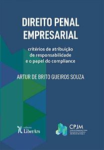 Direito Penal Empresarial: critérios de atribuição de responsabilidade e o papel do compliance