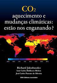 Livro CO2 aquecimento e mudanças climáticas: estão nos enganando?