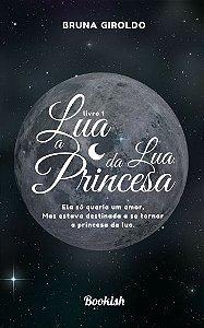 Lua - A Princesa da Lua | kit Literário