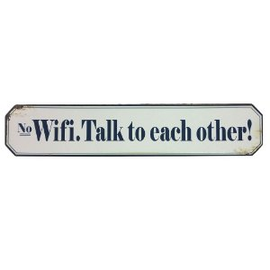 Placa Retangular Decorativa de Ferro No Wifi. Talk to each other - 51 x 10 cm