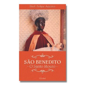 São Benedito - O Santo Mouro