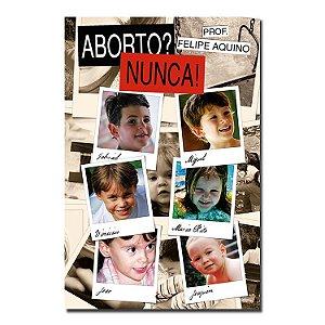 Aborto? Nunca!