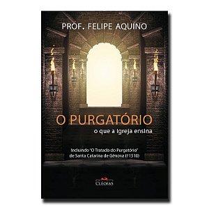 O Purgatório - O que a Igreja ensina