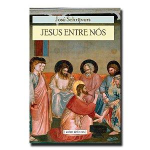 Jesus entre nós