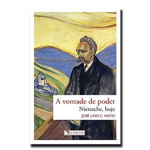 A Vontade de poder Nietzsche, hoje