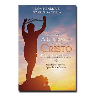 A liberdade para a qual Cristo nos libertou