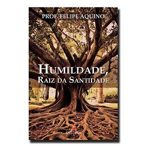 Humildade, Raiz da Santidade