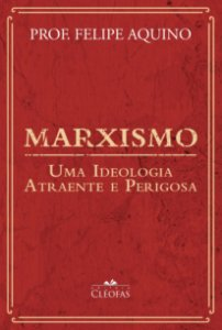 Marxismo: Uma Ideologia Atraente e Perigosa