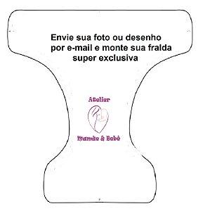 Fralda Personalizada FAÇA VOCÊ MESMA