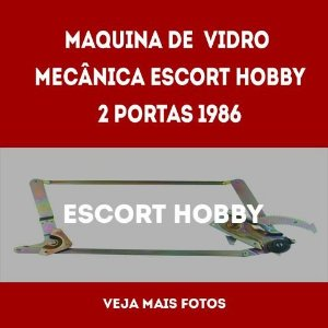 Maquina De Vidro Mecanica Escort/hobby 2p 1986