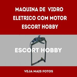 Maquina De Vidro Eletrico Com Motor Escort Hobby lado direito