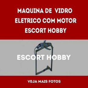 Maquina De Vidro Eletrico Com Motor Escort Hobby lado esquerdo e direito