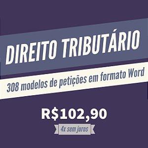 308 modelos de petições em formato Word - Direito Tributário
