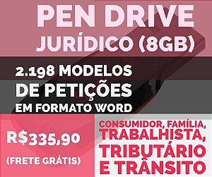 Pen Drive Jurídico 8GB com 2.198 modelos de petições (Consumidor, Família, Tributário, Trabalhista e Trânsito) + Bônus. Frete Grátis.