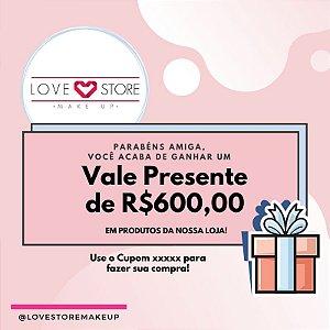 Vale Presente no Valor de R$600,00