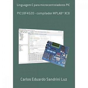 Livro Linguagem C para microcontroladores PIC (18F4520, XC8)