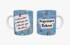 Caneca Cerâmica - Frase o educador - 1 unidade