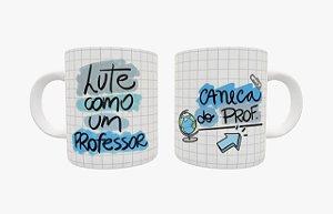 Caneca cerâmica  - Lute como um Professor