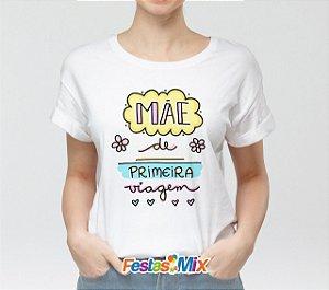 Camisa Personalizada - Mãe de Primeira Viagem