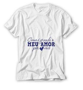 Camisa Como é grande Meu Amor por você Azul