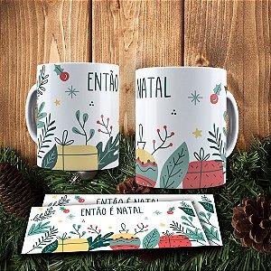 Caneca Cerâmica - Então é Natal