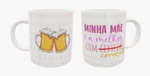Caneca Cerâmica - Minha mãe é melhor com cerveja