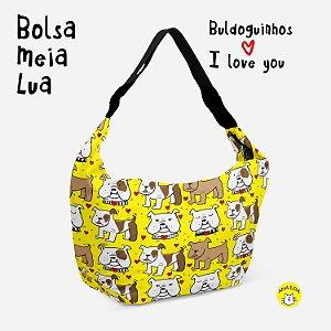 Bolsa Meia Lua Buldoguinhos I love You