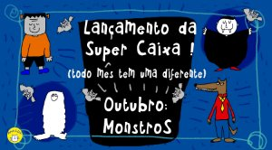 Super Caixa Monstros