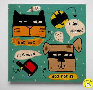 Plaquinha Bat Cat e Dog Robin