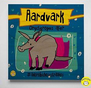 Plaquinha Bichos Estranhos - Aardvark