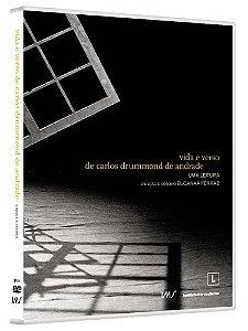 VIDA E VERSO DE CARLOS DRUMMOND DE ANDRADE - UMA LEITURA