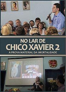 NO LAR DE CHICO XAVIER 2 - A PROVA MATERIAL DA IMORTALIDADE