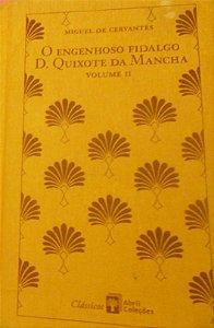 O ENGENHOSO FIDALGO D. QUIXOTE DA MANCHA VOL. II