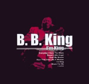 I'M KING - B.B. KING