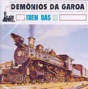 DEMÔNIOS DA GAROA - TREM DAS ONZE