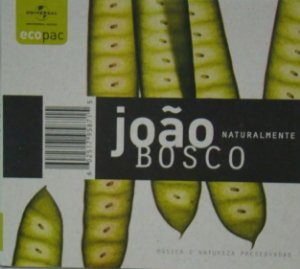 JOÃO BOSCO - NATURALMENTE