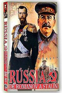RÚSSIA: DE ROMANOV A STALIN