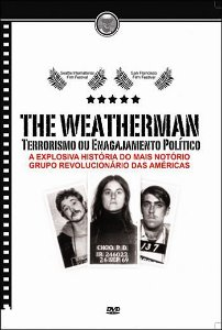 THE WEATHERMAN - TERRORISMO OU ENGAJAMENTO POLÍTICO